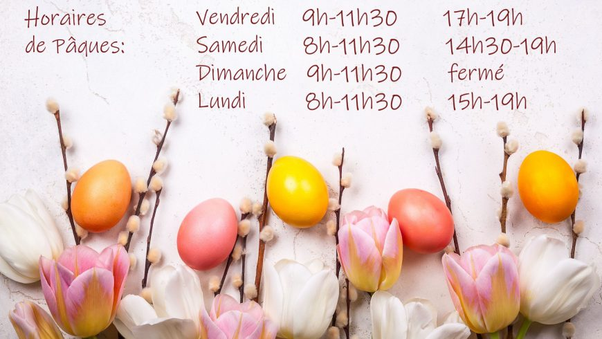 Horaires d'ouverture Weekend de Pâques